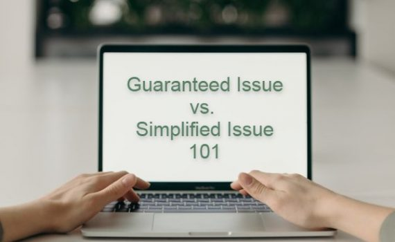 we compiled these brief descriptions of guaranteed and simplified issue policies to help you decide if one of these options is the right fit for you!